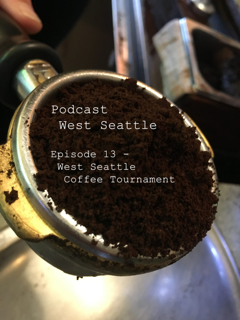 Episode 13 – West Seattle Coffee Tournament