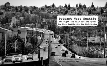 The Night the Ship Hit the Span: How West Seattle Got Its High Bridge