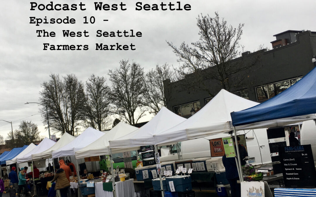 Episode 10 – Behind the Scenes of the West Seattle Farmers Market
